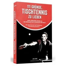 Tischtennis Buch: 111 Gründe, Tischtennis zu lieben